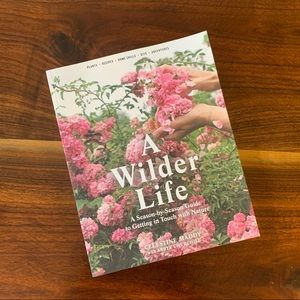 """A Wilder Life"" Gardening Coffee Table Book"